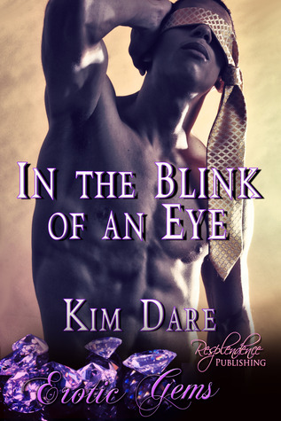 In the Blink of an Eye by Kim Dare