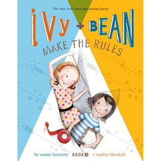 Ivy and Bean Make the Rules (Ivy and Bean, #9)