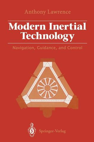 Modern Inertial Technology: Navigation, Guidance, and Control