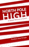 North Pole High by Candace Jane Kringle