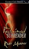 Reclaimed Surrender by Riley  Murphy