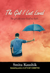 The Girl I Last Loved by Smita Kaushik