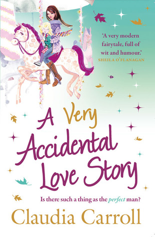 A Very Accidental Love Story by Claudia Carroll