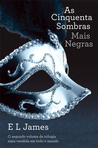 As Cinquenta Sombras Mais Negras by E.L. James
