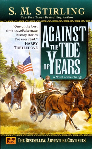 Against the Tide of Years by S.M. Stirling