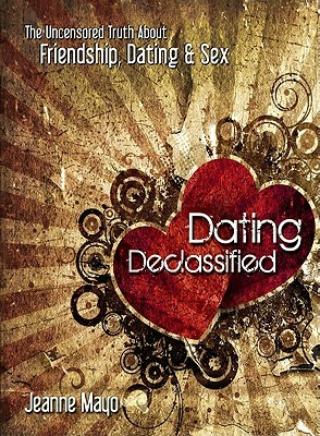 Dating Declassified by Jeanne Mayo