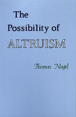 The Possibility of Altruism by Thomas Nagel