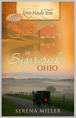 Love Finds You in Sugarcreek, Ohio by Serena B. Miller