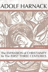 The Expansion of Christianity in the First Three Centuries, 2 Vols