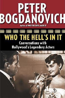 Who the Hell's in It by Peter Bogdanovich
