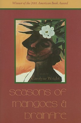 Seasons of Mangoes and Brainfire: Poems