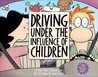 Driving Under the Influence of Children: A Baby Blues Treasury