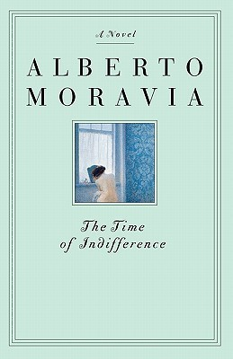 The Time of Indifference by Alberto Moravia