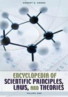 Encyclopedia of Scientific Principles, Laws, and Theories [2 Volumes]