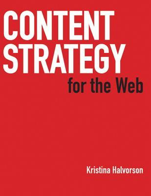 Content Strategy for the Web by Kristina Halvorson
