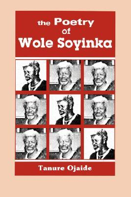 The Poetry of Wole Soyinka
