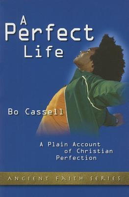 A Perfect Life: A Plain Account of Christian Perfection