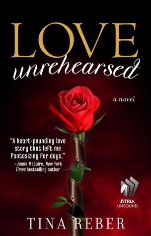 Love Unrehearsed by Tina Reber
