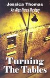 Turning The Tables (Alex Peres, #2)