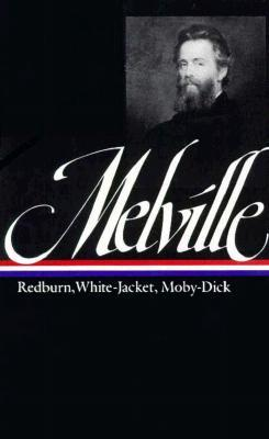 Redburn, White-Jacket, Moby-Dick by Herman Melville
