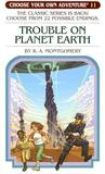 Trouble on Planet Earth (Choose Your Own Adventure, #29)