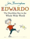 Edwardo the Horriblest Boy in the Whole Wide World