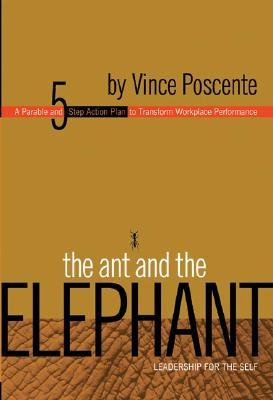 The Ant and the Elephant by Vince Poscente