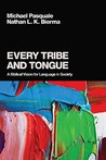Every Tribe and Tongue: A Biblical Vision for Language in Society