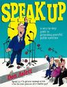 Speak-Up: A Step-By-Step Guide to Presenting Powerful Public Speeches