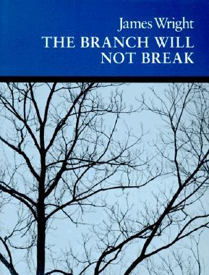 The Branch Will Not Break by James Wright