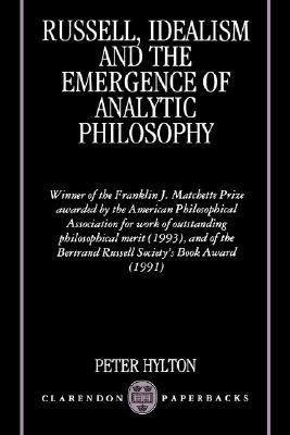 Russell, Idealism and the Emergence of Analytic Philosophy