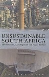 Unsustainable South Africa: Environment, Development, and Social Protest