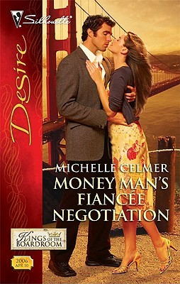 Money Man's Fiancee Negotiation by Michelle Celmer