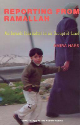 Reporting from Ramallah: An Israeli Journalist in an Occupied Land