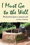 I Must Go to the Well: Word Pictures from a Woman's Soul