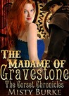 The Madame of Gravestone (The Corset Chronicles, #1)