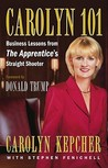 Carolyn 101: Business Lessons from The Apprentice's Straight Shooter