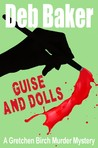 Guise & Dolls (Gretchen Birch, #4)