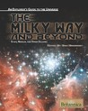 The Milky Way And Beyond: Stars, Nebulae, And Other Galaxies (An Explorer's Guide To The Universe)