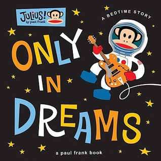 Only in Dreams by Paul Frank Industries