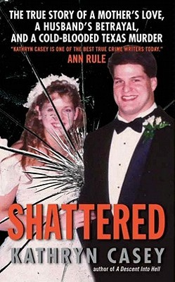 Shattered by Kathryn Casey