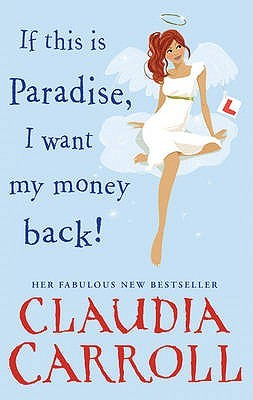 If This is Paradise, I Want my Money Back by Claudia Carroll