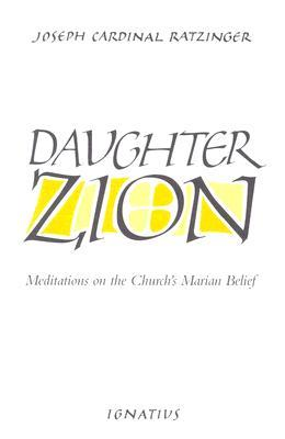 Daughter Zion: Meditations on the Church's Marian Belief