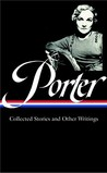 Katherine Anne Porter: Collected Stories and Essays