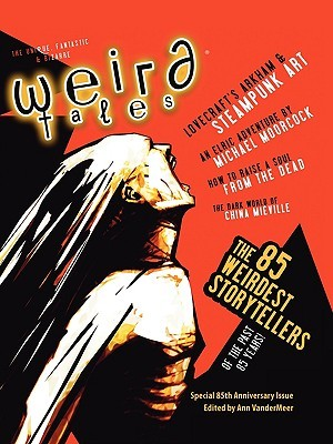 Weird Tales 349 - 85th Anniversary Issue by Ann VanderMeer