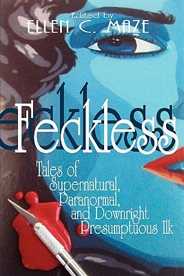 Feckless by Ellen C. Maze