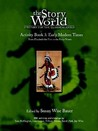 The Story of the World: Early Modern Times from Elizabeth I to the Forty-Niners Activity Book 3: History for the Classical Child (Story of the World: History for the Classical Child)
