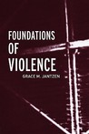 Foundations of Violence, Volume One: Death and the Displacement of Beauty