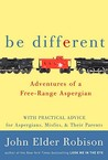 Be Different: Adventures of a Free-Range Aspergian