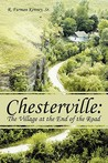 Chesterville: The Village at the End of the Road